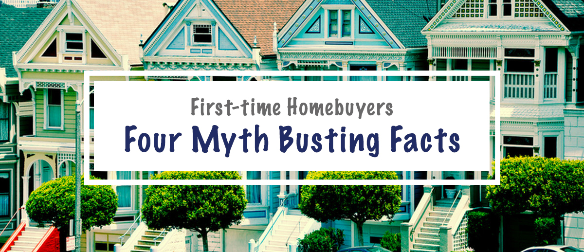Four Myth Busting Facts for 2019's First-Time Homebuyers