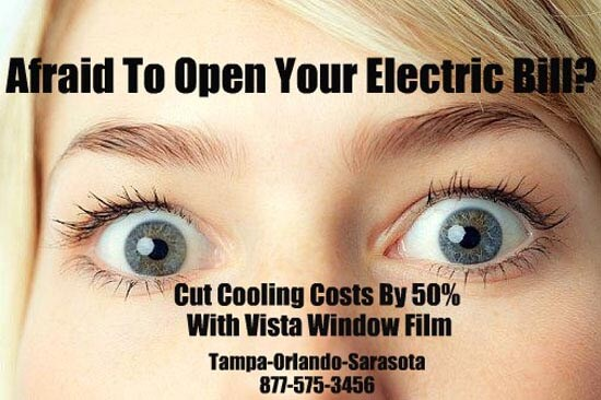 Afraid To Open Your Electric Bill? Cut Cooling Costs By 50% With Vista Window Film