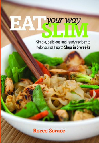 Eat Your Way Slim Recipe Book by Rocco Sorace ST KILDA PT