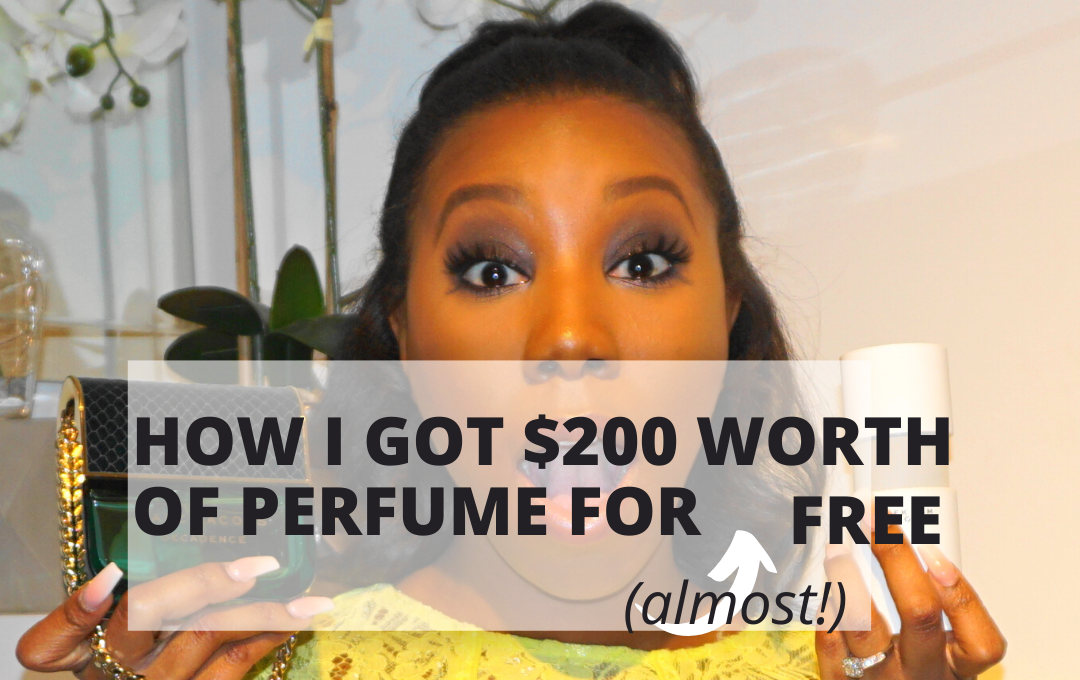 How I got $200 worth of perfume (almost) FREE!