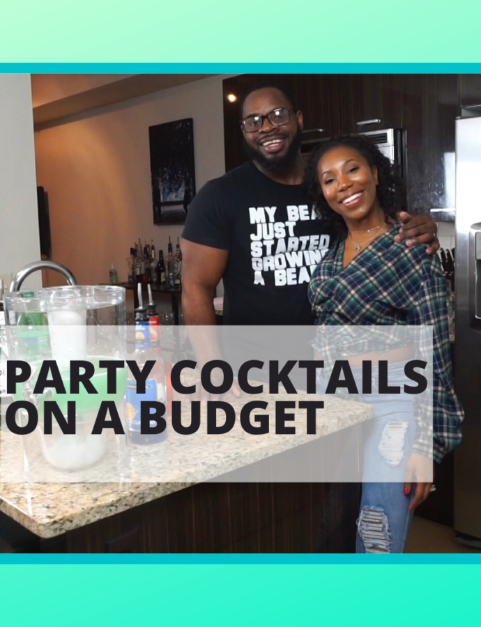 Party Cocktails ON A BUDGET!