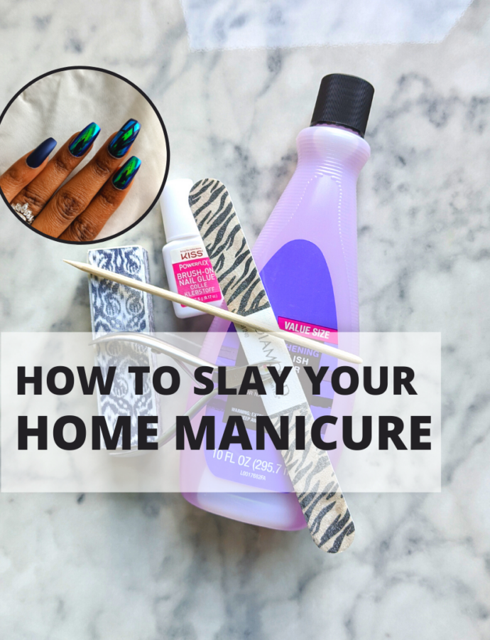 imPRESSed: How to Slay Your Manicure at Home