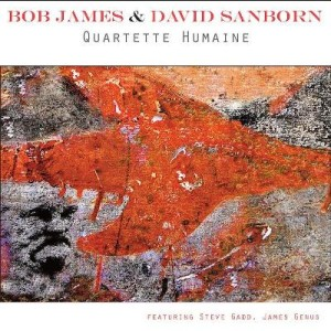 Bob James & David Sanborn - Quartette Humaine