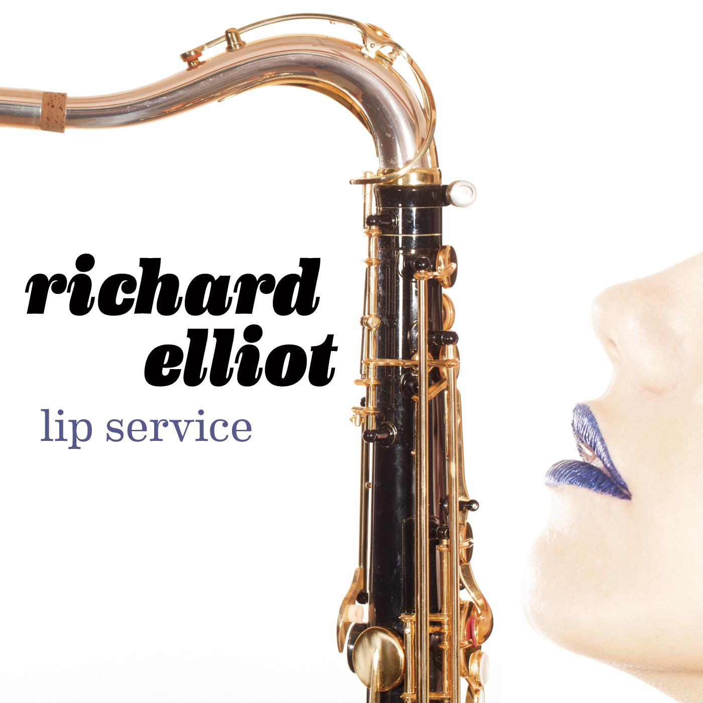 Richard Elliot - Lip Service I