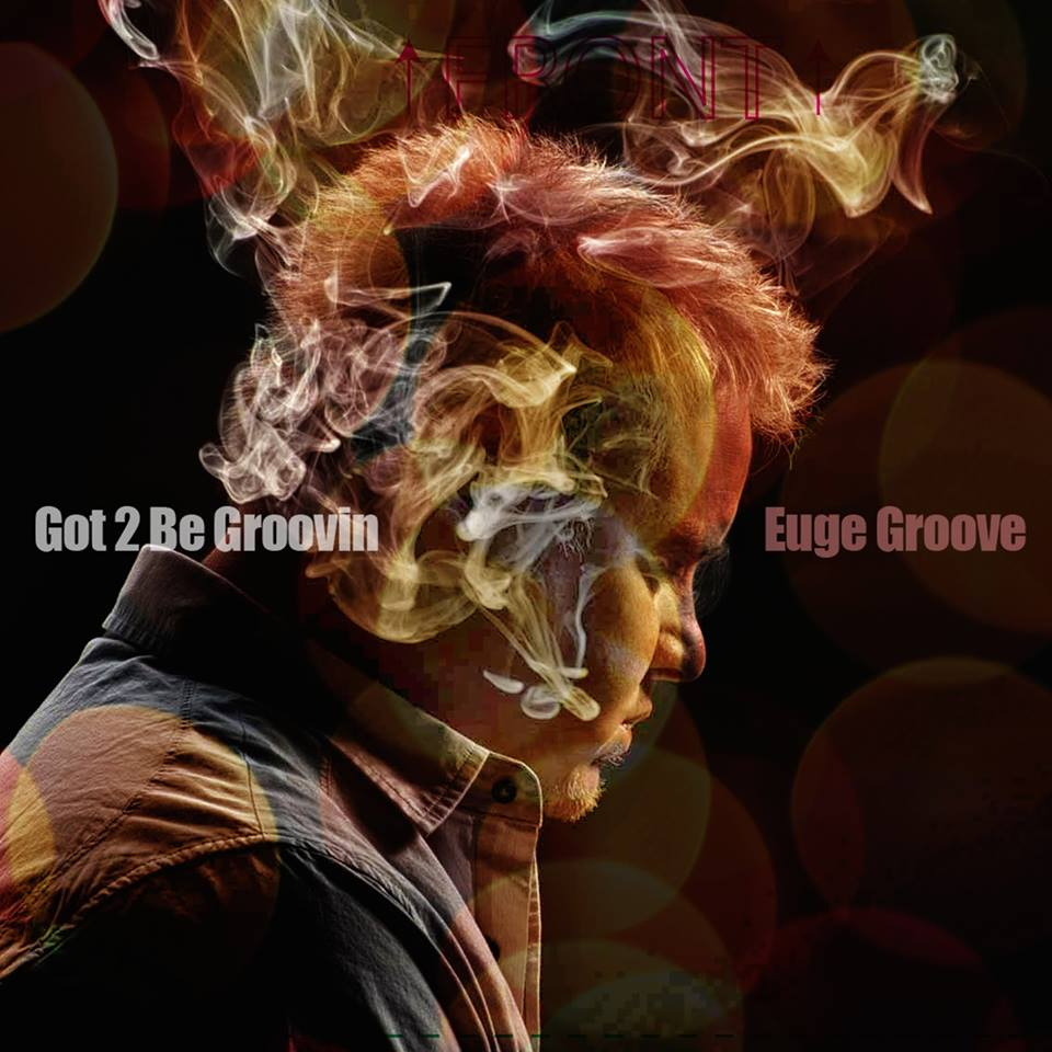 Euge Groove - Got 2 Be Groovin