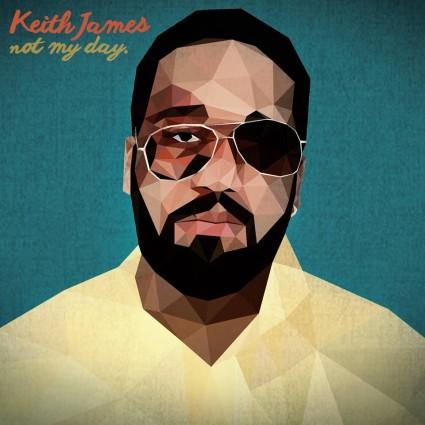 Keith James - Not My Day