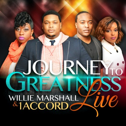 Willie Marshall & 1 Accord Journey To Greatness Live
