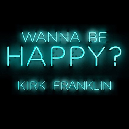 Kirk Franklin - Wanna Be Happy