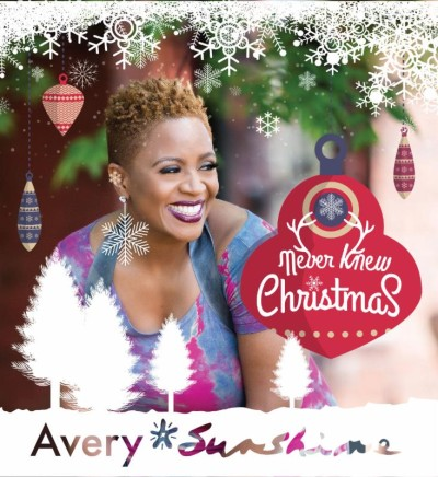 Avery Sunshine - Never Knew Christmas