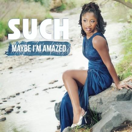 SUCH - Maybe I'm Amazed