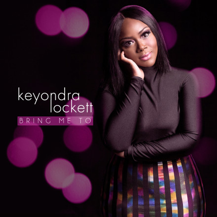 Keyondra Lockett - Bring Me To