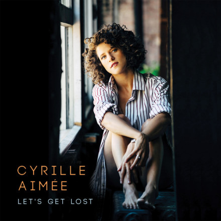 Cyrille Aimee - Let's Get Lost