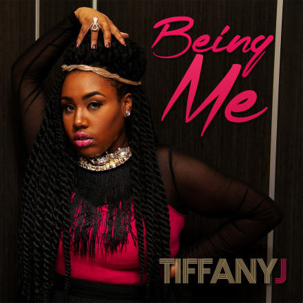 Tiffany J - Being Me