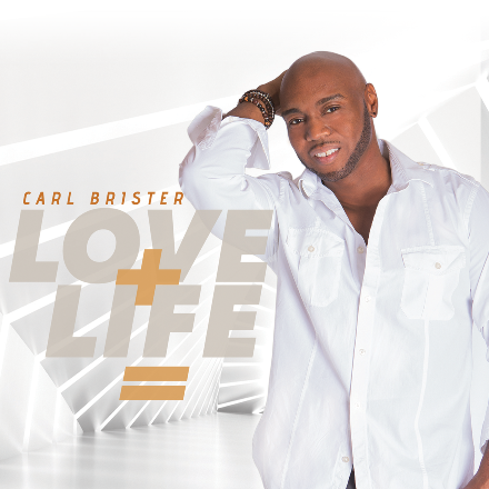 Carl Brister - Love + Life =