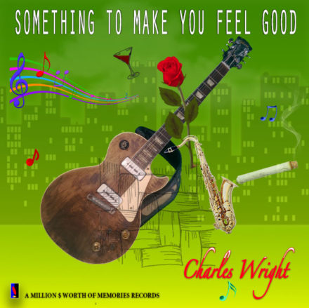 Charles Wright - Something to make you feel good