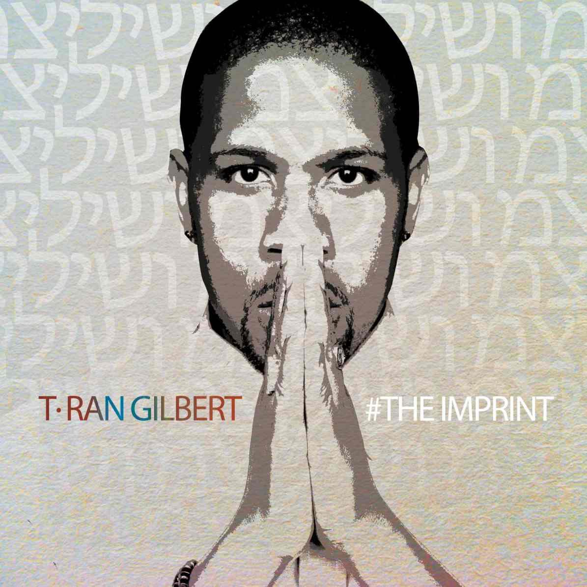 T-Ran Gilbert - #The Imprint