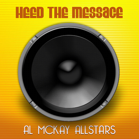 Al McKay Allstars - Heed The Message