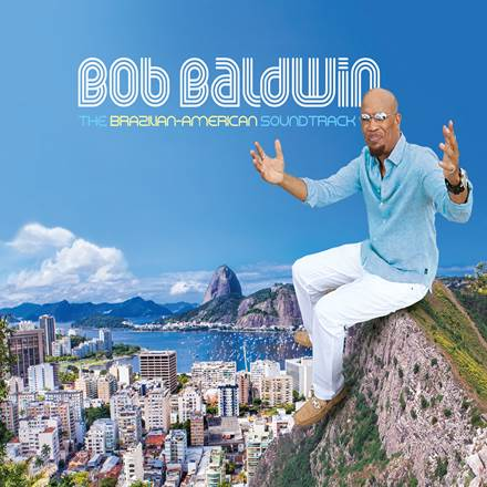 Bob Baldwin - The Brazilian-American Soundtrack