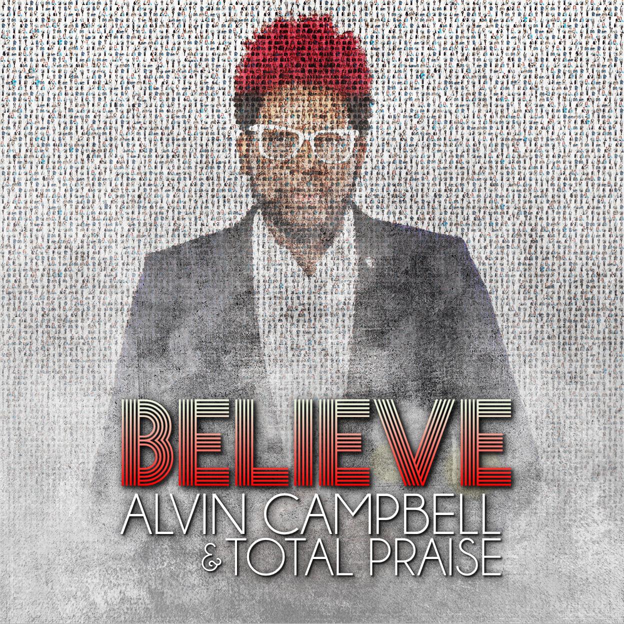 alvin-campbell-total-praise-believe