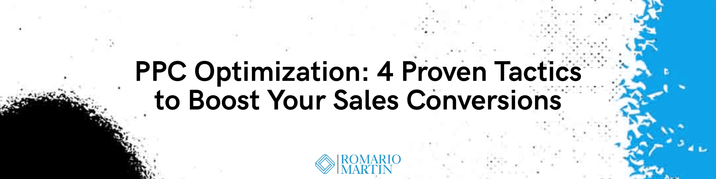 PPC Optimization: 4 Proven Tactics to Boost Your Sales Conversions