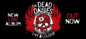 "Five reasons to Love Dead Daisies' ""Live & Louder"" Album"