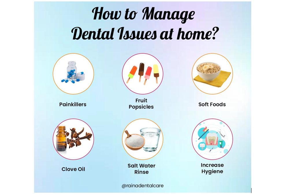 Managing your dental issues at home.