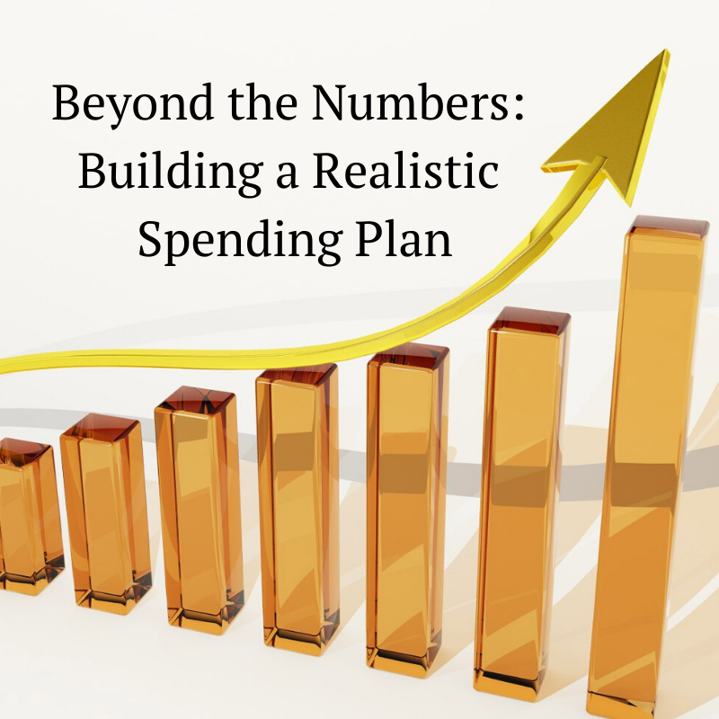 Beyond the Numbers: Building a Realistic Spending Plan