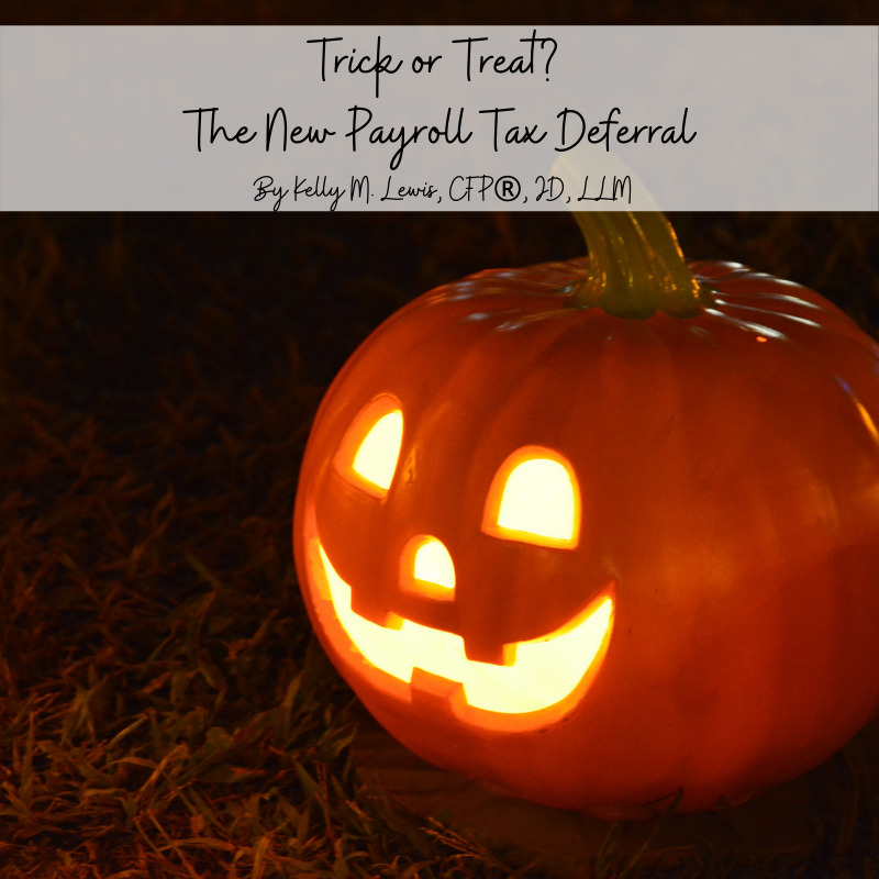 Trick or Treat? The New Payroll Tax Deferral
