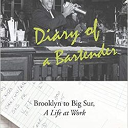 Diary of a Bartender, Brooklyn to Big Sur by Herb Evans