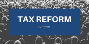 Tax Reform Summary