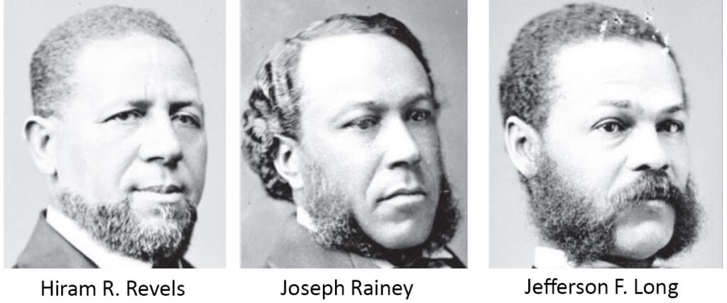 Hiram R. Revels, Joseph Rainey, Jefferson F. Long