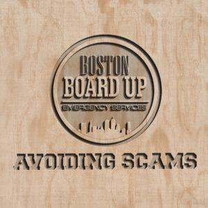 Boston-Board-UP-Avoiding-Scams