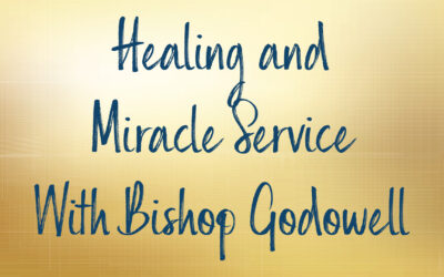 Healing and Miracle Service With Bishop Godowell