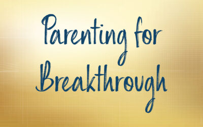 Parenting for Breakthrough