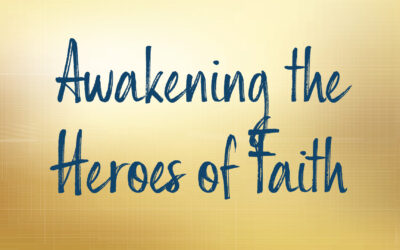 Awakening the Heroes of Faith