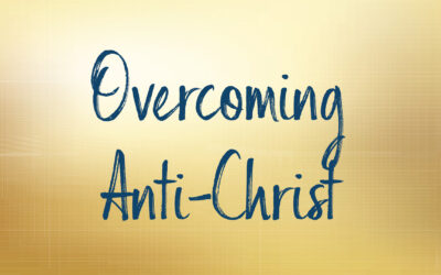 Overcoming Anti Christ