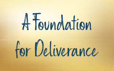 A Foundation for Deliverance