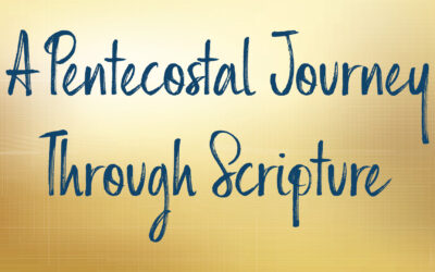 A Pentecostal Journey Through Scripture