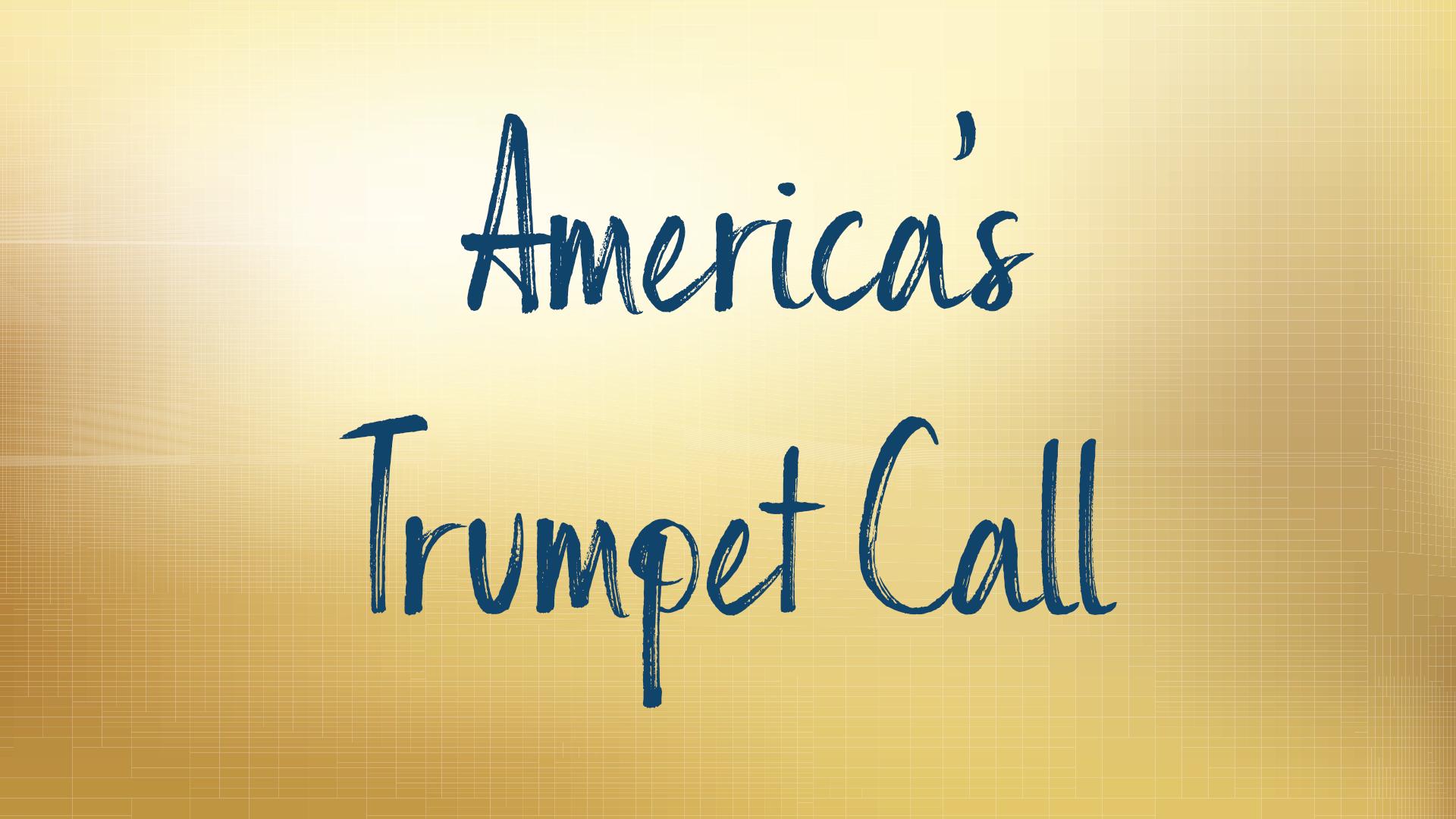 America's Trumpet Call