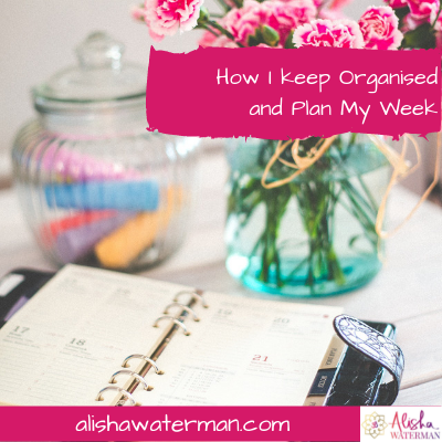 How I Keep Organised and Plan My Week