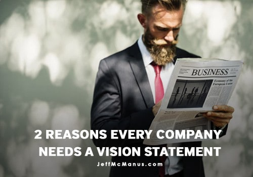 2 Reasons Every Company Needs a Vision Statement