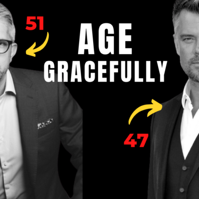How To Age GRACEFULLY As A Man
