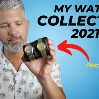 My Watch Collection Low To High 2021