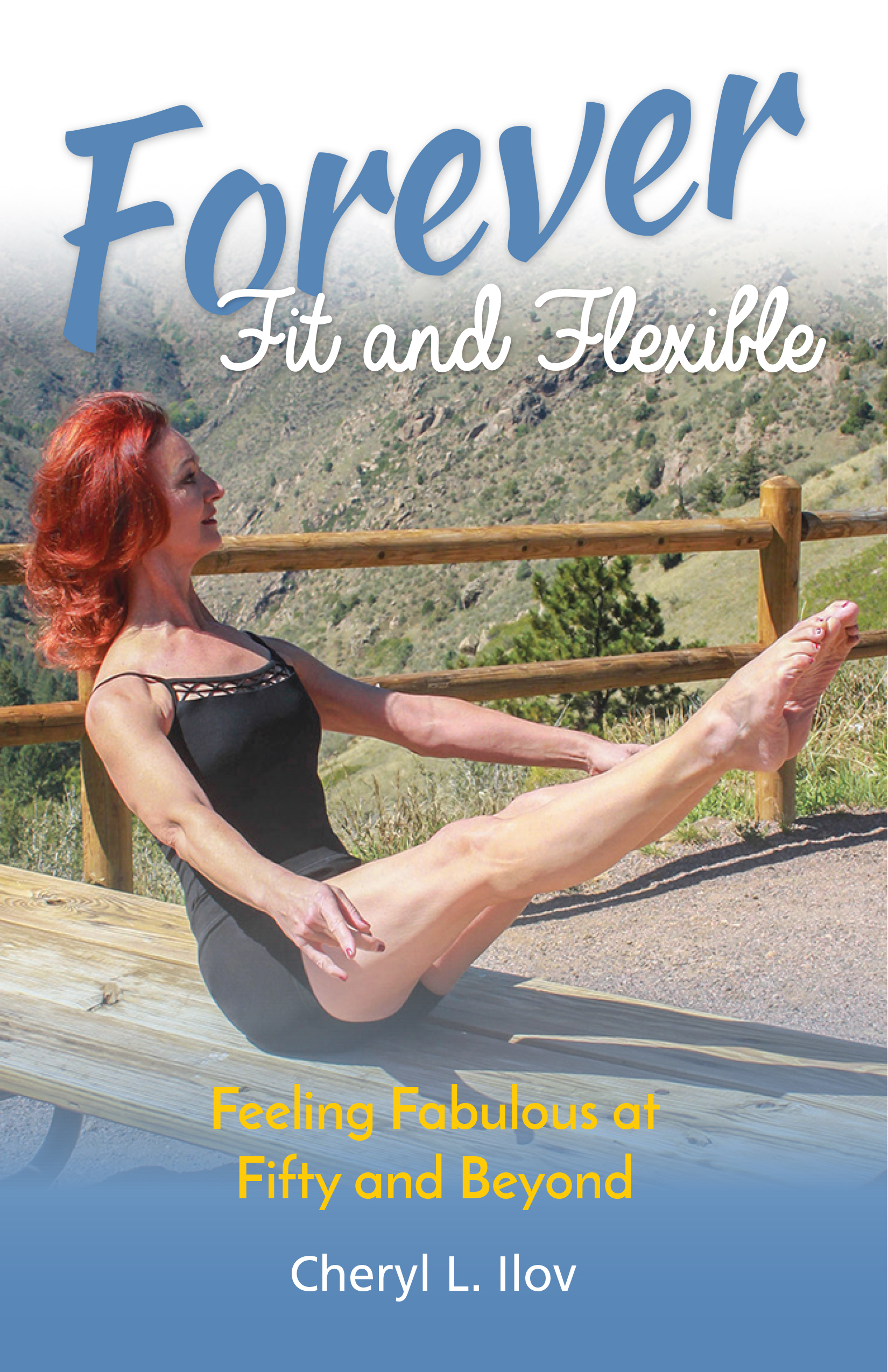 Forever Fit and Flexible by Cheryl L. Llov