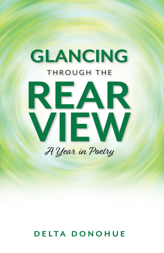 Glancing Through the Rear View by Delta Donohue