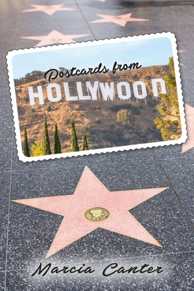 Postcards From Hollywood by Marcia Canter