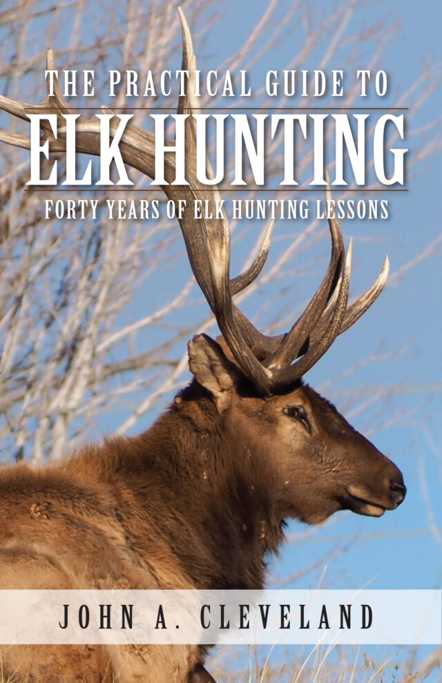 The Practical Guide to Elk Hunting by John A. Cleveland