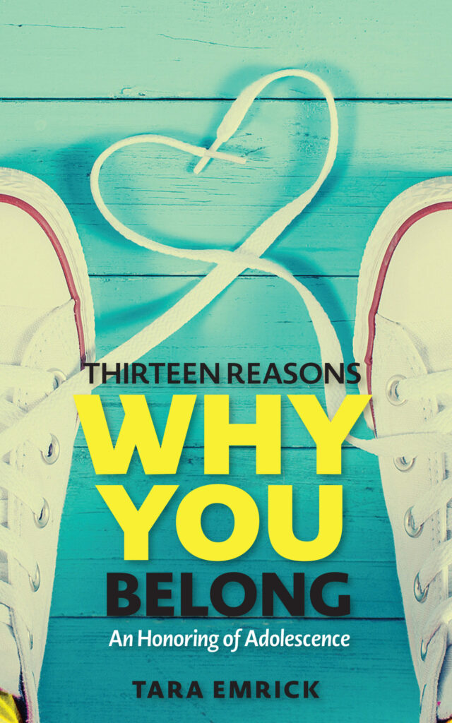 Thirteen Reasons Why You Belong by Tara Emrick