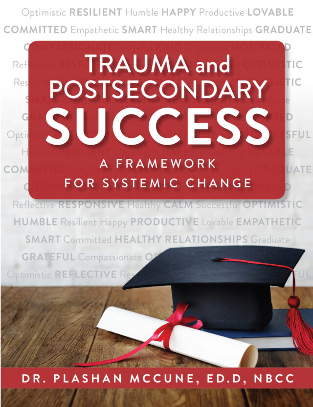 Trauma and Post Secondary Success by Dr Plashan McCune Edd, NBCC