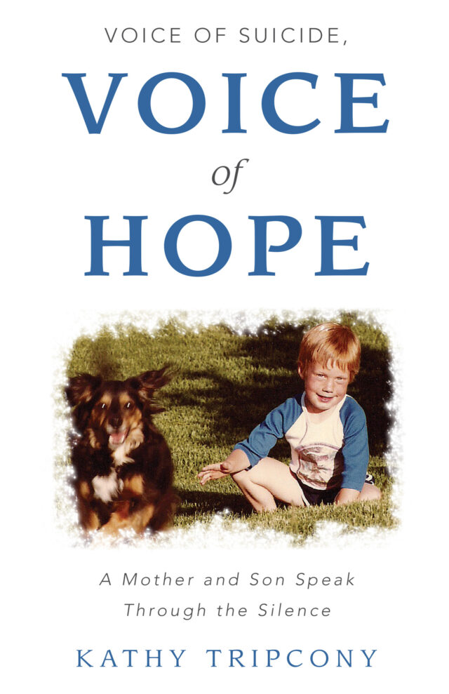 Voice of Suicide Voice of Hope by Kathy Tripcony